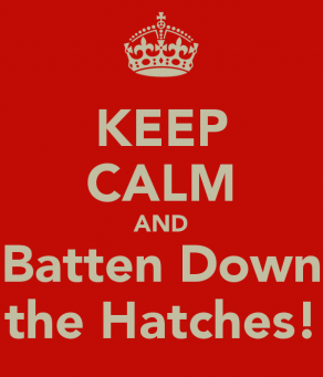 keep-calm-and-batten-down-the-hatches