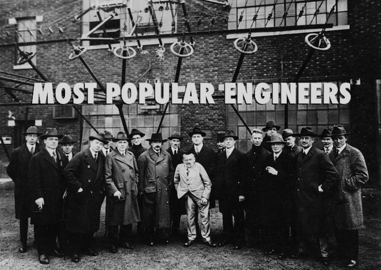 Top 8 of the Most Popular Engineers in History