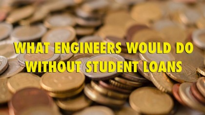 5 Things Every Engineer Would Do Without Student Debt