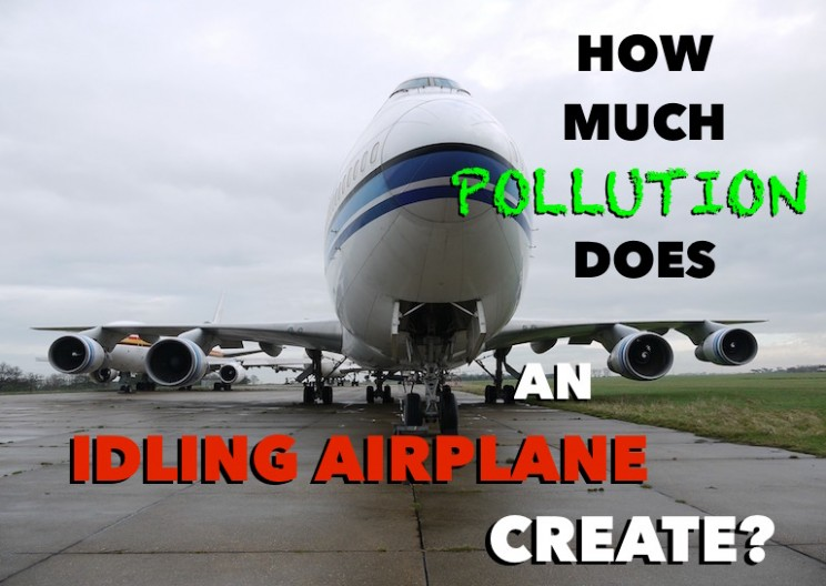 How Much Pollution is Created by Airplanes When Idling on the Ground?