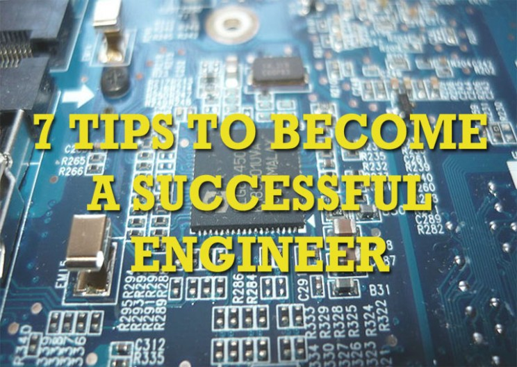 7 Tips to Become a Successful Engineer