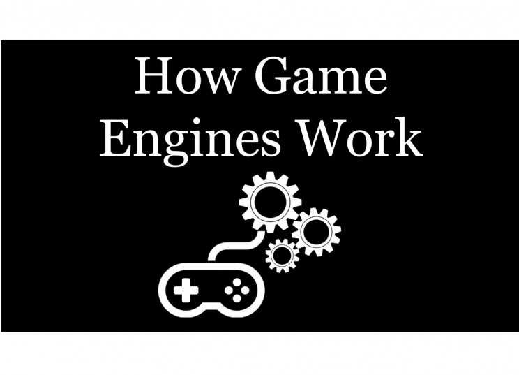 How Do Game Engines Work?