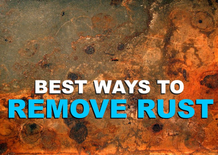 How to Remove Rust at Home: Here are the 6 Best Ways