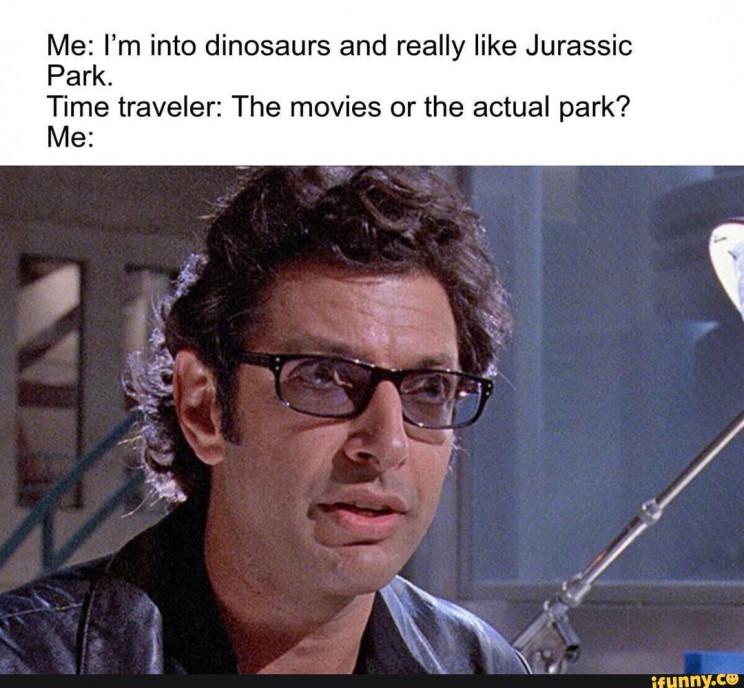 time travel memes Jurassic Park