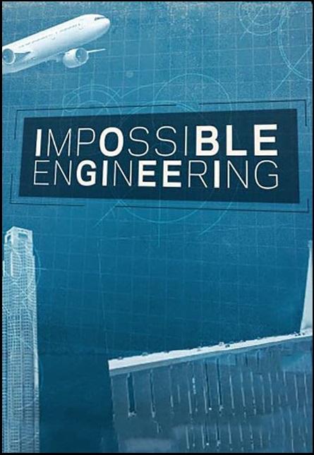best engineering documentaries impossible engineering